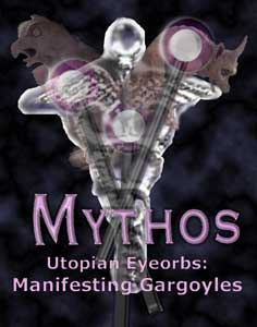 The caption reads: Mythos Utopian Eyeorbs Manifesting Gargoyle; images of Cacuceus and Gargoyles were taken from the Internet and  put together by Jim McPherson, using PHOTOSHOP, in 2004