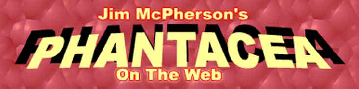 Logo reads Jim McPherson's PHANTACEA on the Web