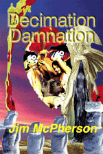 Decimation Damnation front cover, collage prepared by Jim McPherson, 2017