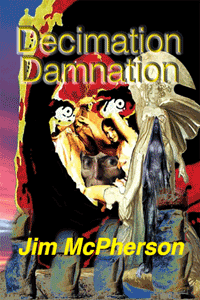 Original front and back covers for Decimation Damnation, cover collages by Jim McPherson, 2016