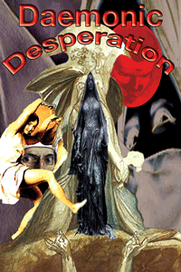 Daemonic Desperation cover mockup, collage prepared by Jim McPherson, 2016